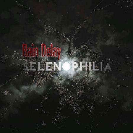 rain_delay_selenophilia_2016