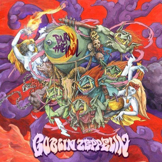 Goblin-Zeppelin-Burn-the-Idol-2017